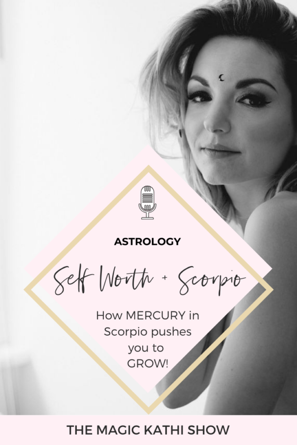 39   Mercury in Scorpio Vibes: discover what your Triggers reveal about your Self Worth!