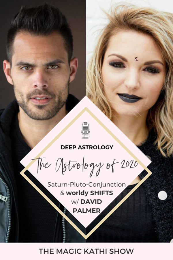 38   Astrology of 2020: how the World Shifts through the Saturn Pluto Conjunction in Capricorn with The Leo King David Palmer