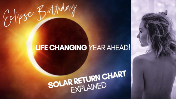Eclipse Birthday – A fated Year Ahead!? | Solar Return Chart & Eclipse Season 2020 🔮